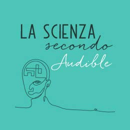 La scienza secondo Audible