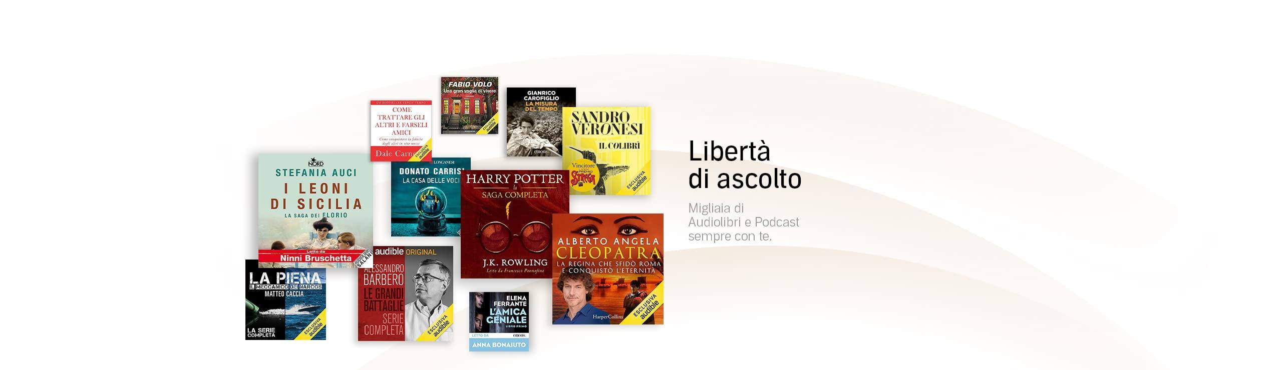 Libertà di ascolto. Migliaia di Audiolibri e Podcast sempre con te.
