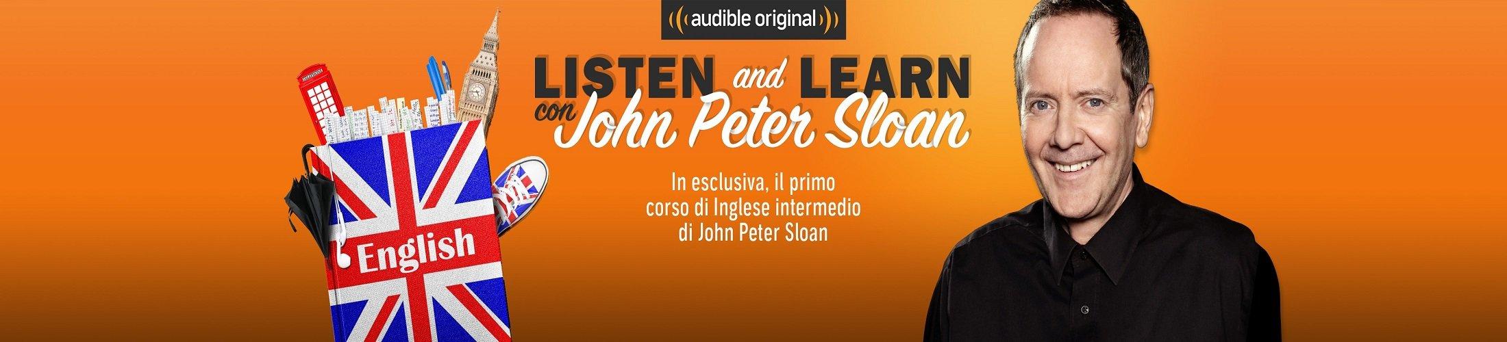 Listen and learn con John Peter Sloan, il primo corso di inglese di livello intermedio in esclusiva su Audible