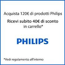 Acquista 120€ in prodotti Philips, ricevi subito 40€ di sconto in carrello