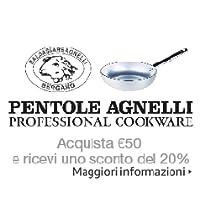 Risparmia il 20% se spendi almeno EUR 50 su prodotti Pentole Agnelli