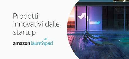 Amazon Launchpad: Prodotti innovativi dalle startup