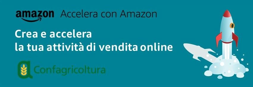 Accelera con Amazon - Crea e accelera la tua attività di vendita oline - Confagricoltura