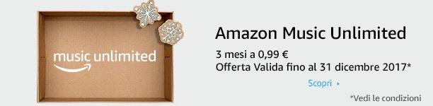 Amazon Music Unlimited 3 mesi a 0,99 euros