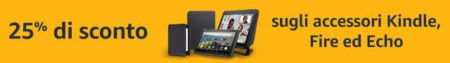 -25% sugli accessori Kindle, Fire ed Echo