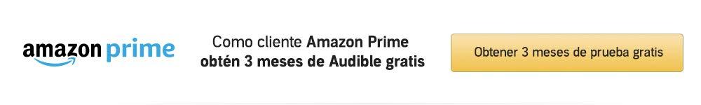 Por ser cliente Prime obtén Audible gratis los tres primeros meses.