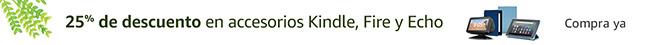 -25% en accesorios para Kindle, Fire y Echo