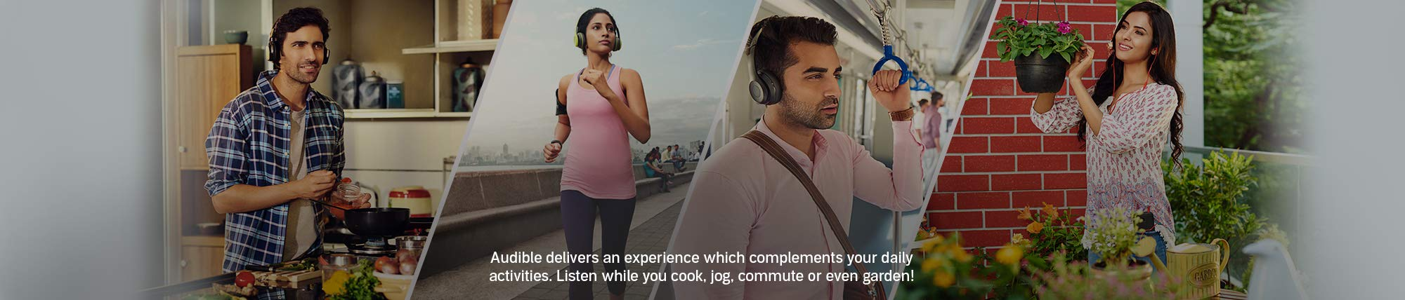 Audible delivers an experience which complements your daily activities. Listen while you cook, jog or commute.