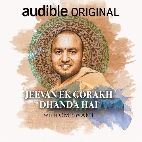 Jeevan Ek Ghorakh Dhanda Hai by Om Swami