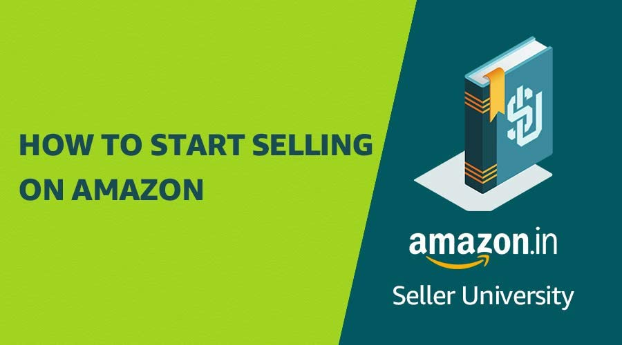 How to start selling on Amazon with Seller Unversity page