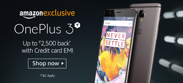 Only on Amazon - OnePlus 3T | Rs. 2500 back as Amazon Pay with Credit card EMI