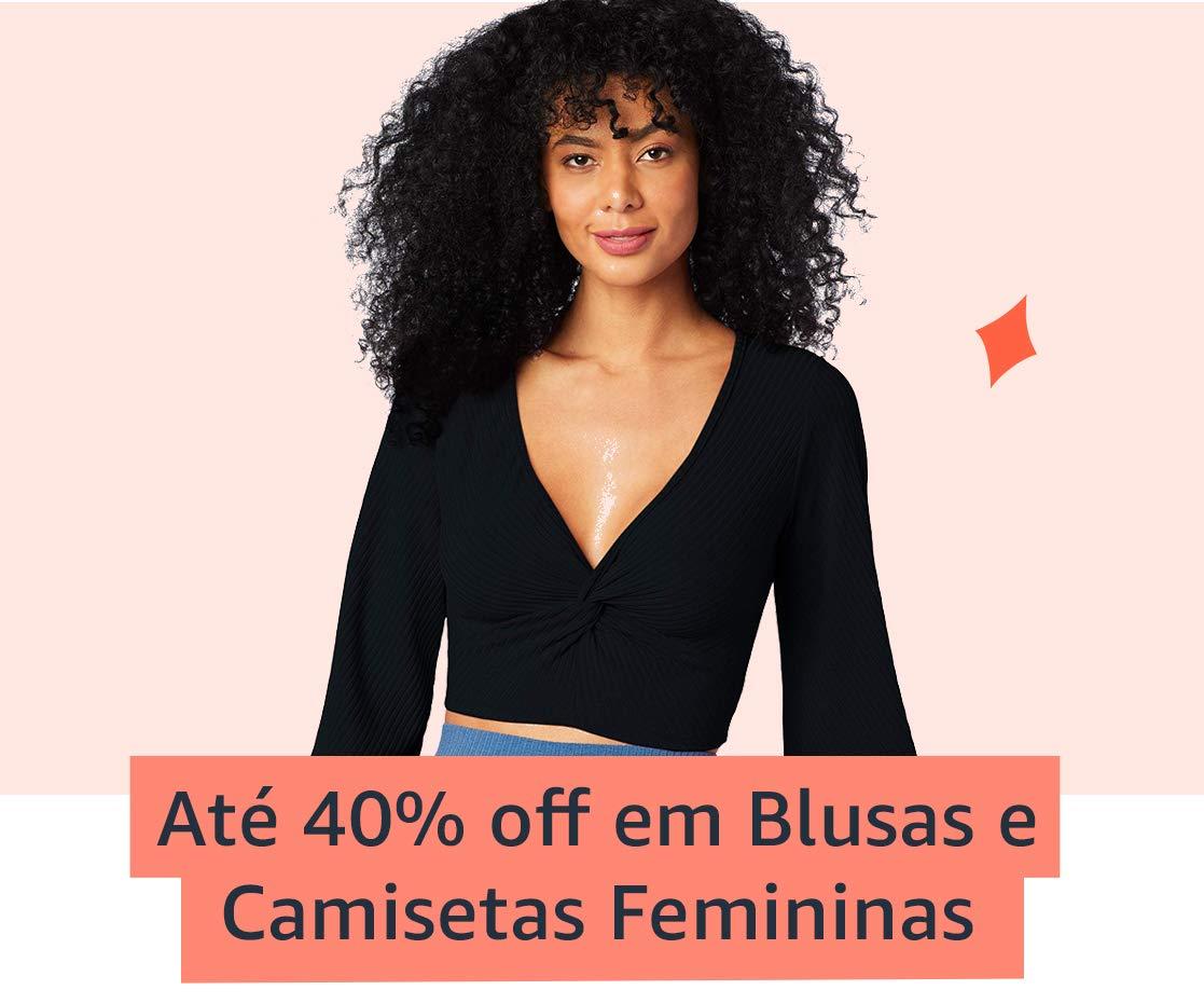Até 50% off em Camisetas e Blusas Femininas