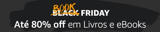 Até 80% off em livros e eBooks | Book Friday