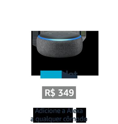 Echo dot - De R$349 por R$249