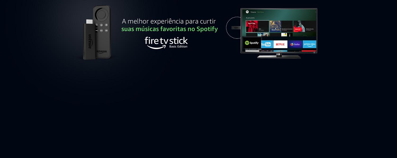 Fire Tv Stick: A melhor experiência para curtir suas músicas favoritas no Spotify