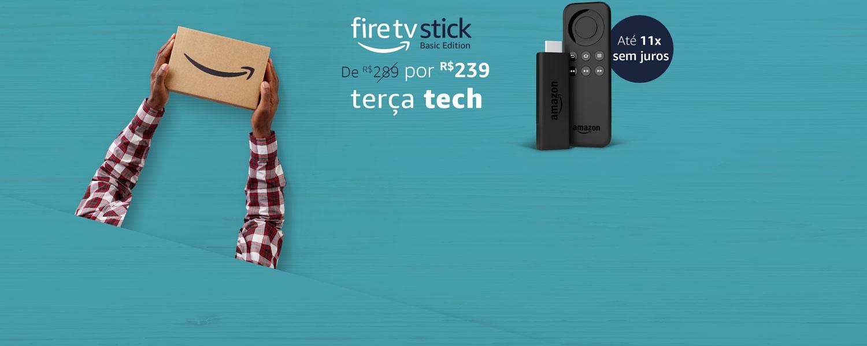 Terça Tech: Fire Tv Stick de R$ 289 por R$ 239