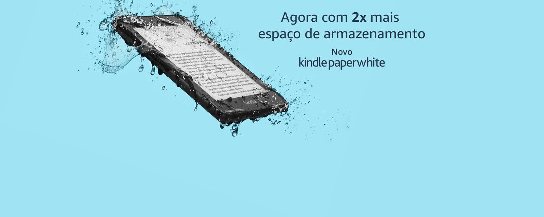 Novo Kindle Paperwhite: 2x mais espaço de armazenamento
