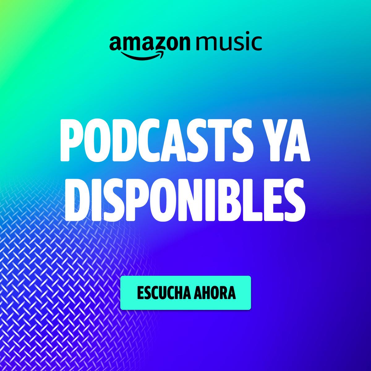 Podcasts ya Disponibles en Amazon Music
