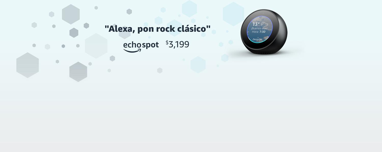 Alexa, pon rock clásico   echo spot   $3,299