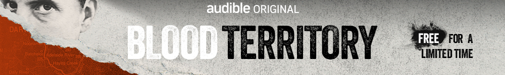 Blood Territory, an Audible Original. Murder, deceit and a hunt for justice in the top end. Free for a limited time, listen now.