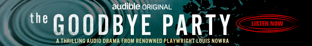 The Goodbye Party, a full cast Audible Original drama by playwrite Louis Nowra. Listen now.
