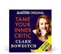Tame Your Inner Critic by Clare Bowditch