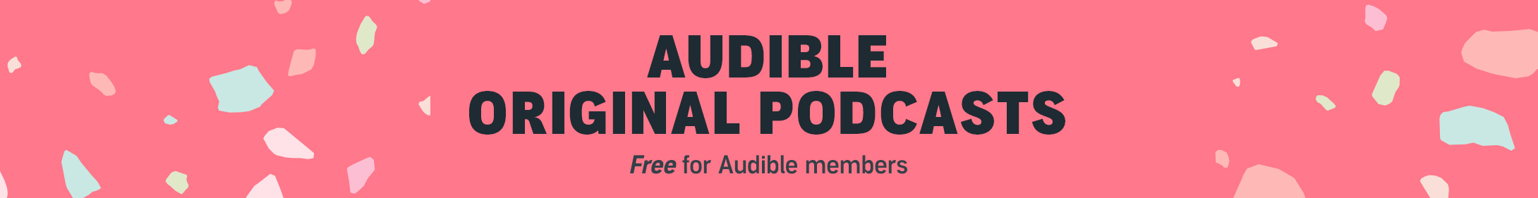 Audible Original Podcasts, free for Audible members