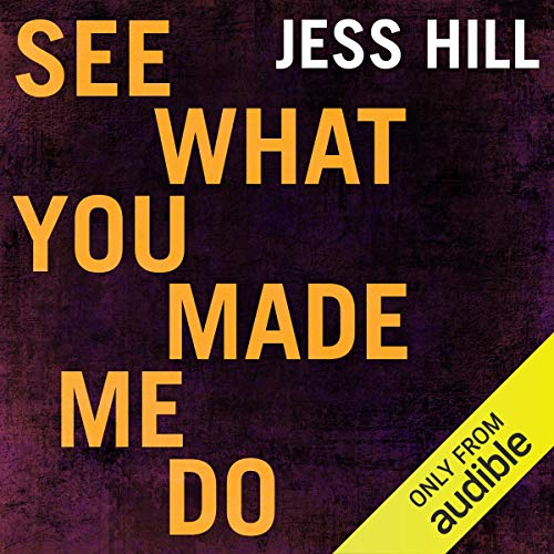 See What You Made Me Do audiobook by Jess Hill