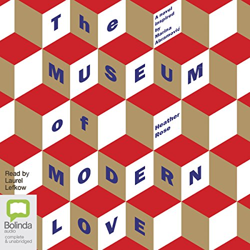 The Museum of Modern Love audiobook by Heather Rose