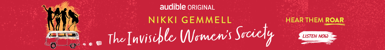 The Invisible Women's Society - an Audible Original audio drama by Nikki Gemmell. Listen now!