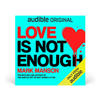 Love Is Not Enough by Mark Manson