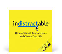 Indistractible by Nir Eyal and Julie Li