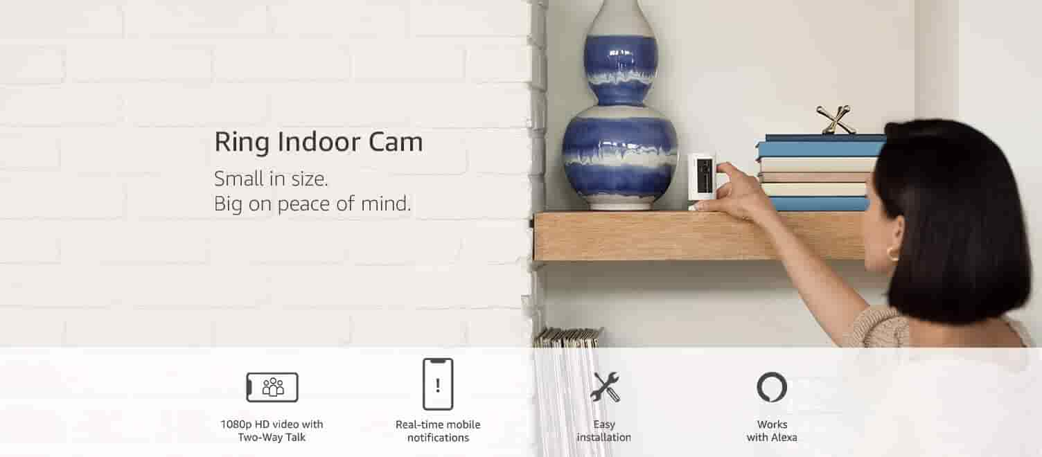 Ring Indoor Cam, small in size, big on peace of mind.
