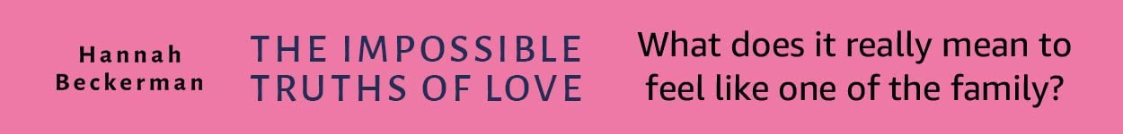 The Impossible Truths of Love by Hannah Beckerman