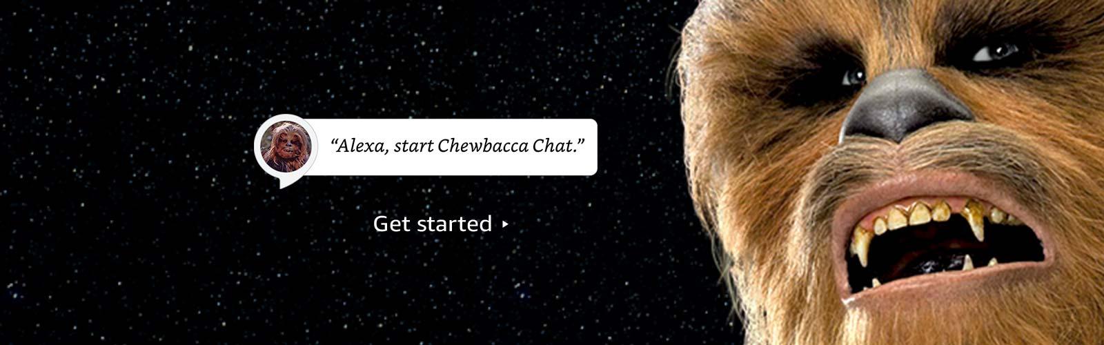"""""""Alexa, start Chewbacca chat"""""""