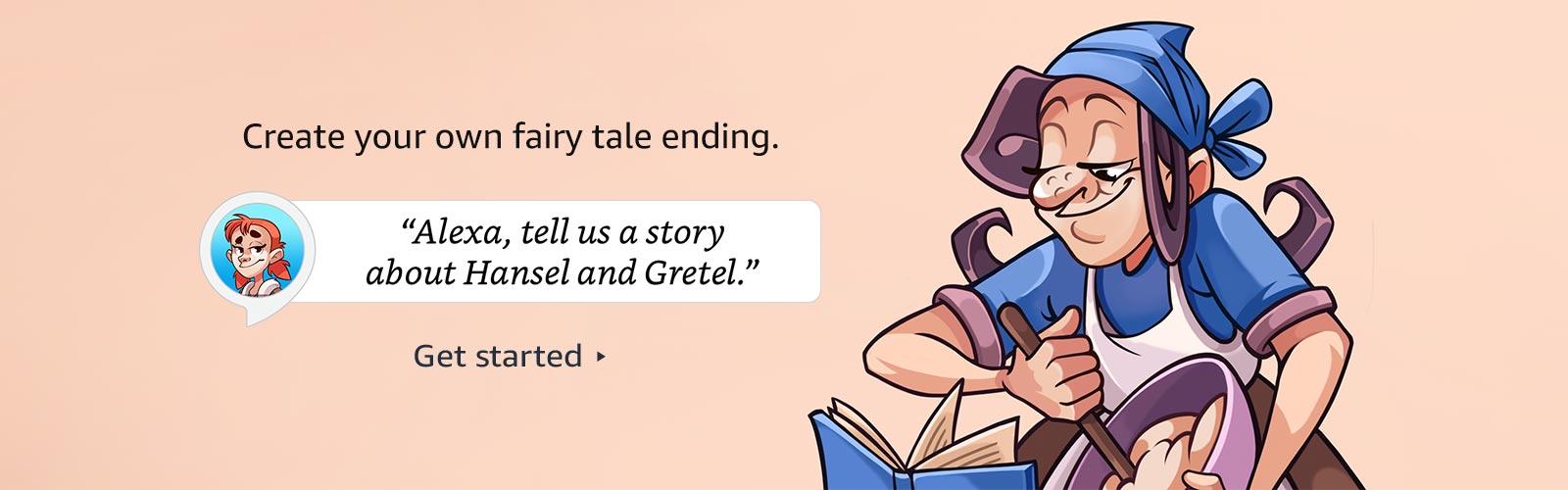 """Alexa, tell us a story about Hansel & Gretel"""