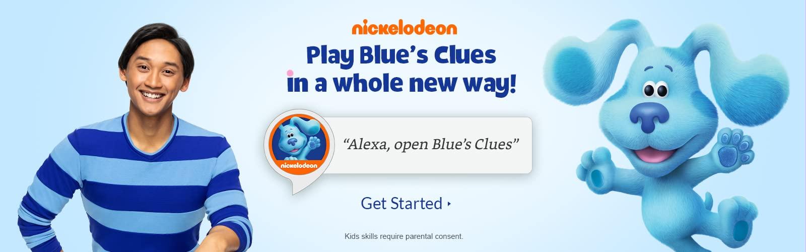 """Alexa, open Blue's Clues"""
