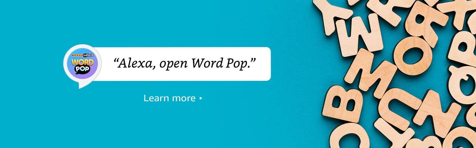 """""""Alexa, open Word Pop"""""""