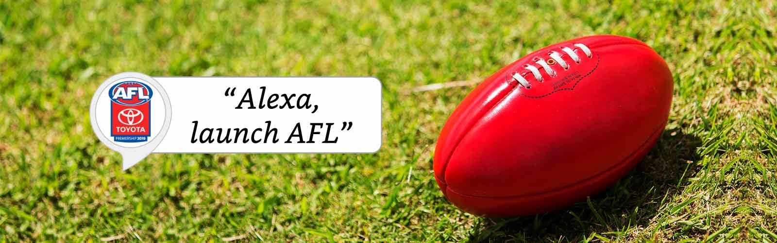 """Alexa, launch AFL"""