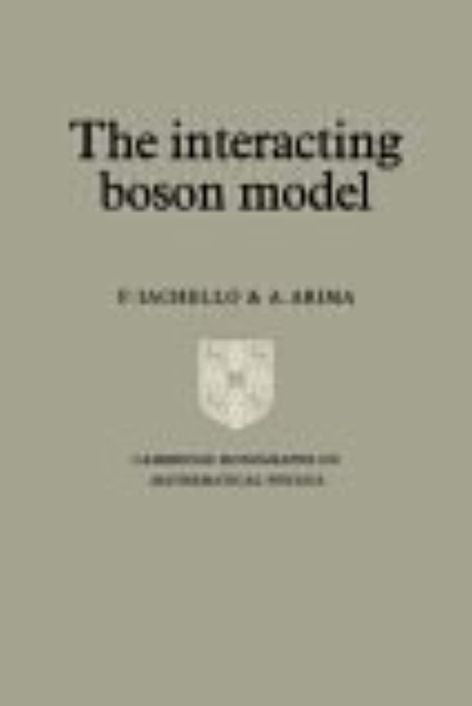 バンケット慎重に論争The Interacting Boson Model (Cambridge Monographs on Mathematical Physics)
