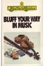 Bluff Your Way in Music