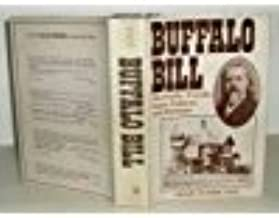 Buffalo Bill: His Family, Friends, Fame, Failures and Fortunes