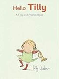 Hello, Tilly: A Tilly and Friends Books