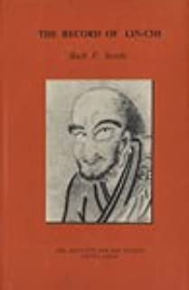 The Recorded Sayings of Ch'an Master Lin-Chi Hui-Chao of Chen Prefecture: Complied by his Humble Heir Hui-Jan of San-Sheng
