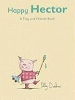 Happy Hector: A Tilly and Friends Books