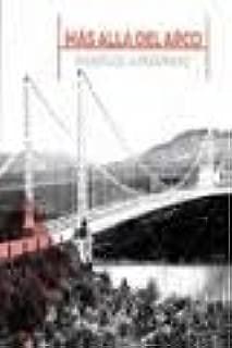 Más allá del arco. Puentes de la modernidad