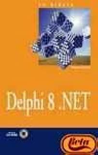 La biblia de Delphi 8 .NET / Delphi 8 .NET Bible (La Biblia de / The Bible of) (Spanish Edition)
