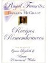 Royal Favorites with Darren McGrady, Recipes & Remembrances: From the palaces of Queen Elizabeth II and Diana, Princess of Wales