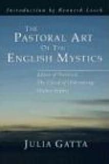 The Pastoral Art of the English Mystics
