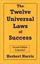 The Twelve Universal Laws of Success 2nd (second) edition Text Only